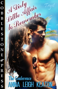 The-Conference-A-DirtyLittleAffairtoRemember-AnnaLeighKeaton-COVER